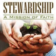 Stewardship: A Mission of Faith